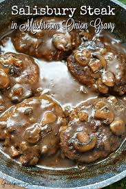 salisbury steak in mushroom onion gravy