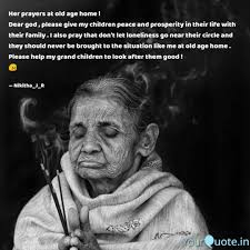 Old Age Quotes Enchanting Her Prayers At Old Age Ho Quotes Writings By Nikitha JR