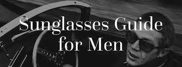 Sunglasses Guide For Men Gentlemans Gazette