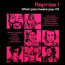 Reprise! When Jazz Meets Pop, Vol. 3
