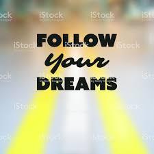 Suivez Vos Rêves Citation Inspirante Slogan Disant Succès Concept