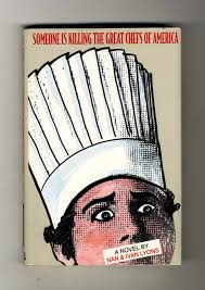 Someone is Killing the Great Chefs of America - 1st Edition/1st Printing |  Nam and Ivan Lyons | Books Tell You Why, Inc