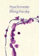 Lifting the sky by Myra Schneider