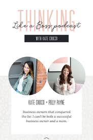 Episode #23: Kate Crocco + Polly Payne — Kate Crocco | Therapist and  Confidence + Mindset Coach | Mindset coaching, Successful business owner,  Starting a business