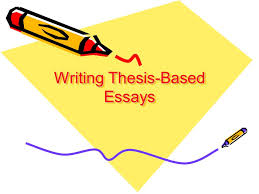 writing thesis based essays today s checklist take up the  1 writing thesis based essays