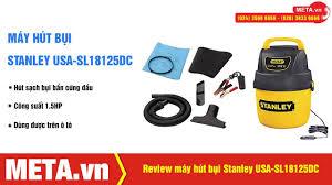 Đánh giá máy hút bụi cầm tay dùng cho ô tô Stanley USA-SL18125DC