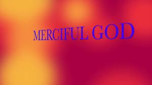 Image result for merciful God