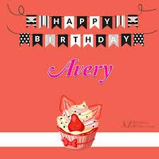 Happy Birthday Avery Happy Birthday Avery
