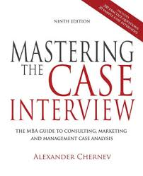 interview case mastering the case interview 9th edition by alexander chernev
