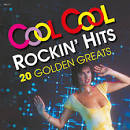 Cool, Cool Rockin' Hits: 20 Golden Greats