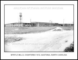 Myrtle Mills, Chartered 1918, Gastonia, NC – Millican Pictorial History  Museum