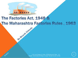 The Factories Act 1948 And The Maharashtra Factories Rules