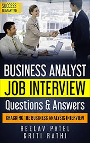 Quintessential Careers Interview Questions Business Analysis Job Interview Questions Answers 2019 Stand Out From The Crowd And Crack Your First Ba Job Interview