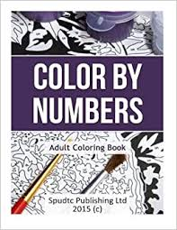 Choose from a variety of super fun images and follow the numbers to bring them to life. Amazon Com Color By Numbers Adult Coloring Book 9781517725297 Publishing Ltd Spudtc Books