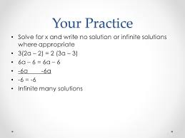 9 your practice solve for x and write no solution or infinite solutions where appropriate 3 2a 2 2 3a 3 6a 6 6a 6 6a 6a 6 6 infinite