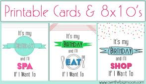 Birthday Printable Cards Its My Birthday Printable Cards 8x10s Over The Big Moon