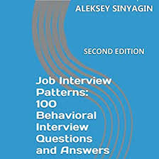 Behavior Based Interview Questions And Answers Amazon Com Job Interview Patterns 100 Behavioral Interview