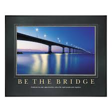 motivational posters for office. be the bridge motivational poster posters for office