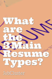 17 best images about profilia cv resumes tips advice the article explains difference between 3 main types of resume formats reverse chronological functional and combination resumes which often times used by