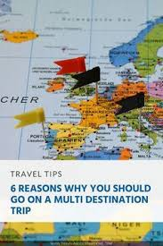 6 Reasons Why You Should Go On A Multi Destination Trip Travel