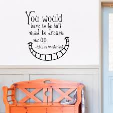 Alice In Wonderland Wall Decor Alice In Wonderland Quote Wall Decal You Would Have To Be Half