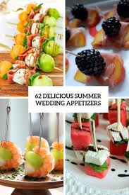 Light Summer Appetizer Ideas 62 Delicious Summer Wedding Appetizers Weddingomania