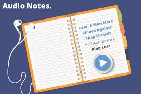 sample english notes king lear essay writing institute of  audio notes lear a man more sinned against than sinned