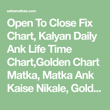Golden Day Chart Open Open To Close Fix Chart Kalyan Daily Ank Life Time Chart