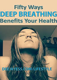 Fifty Ways Deep Breathing Benefits Your Health by Dave Summers