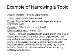 how to write the college essay hmxp dr fike ppt  example of narrowing a topic area of inquiry psychic experiences