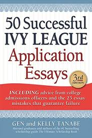 com successful ivy league application essays ebook 50 successful ivy league application essays by tanabe kelly gen tanabe