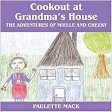 Cookout at Grandma's House: The Adventures of Mielle and Cheeky: Mack,  Paulette: 9781598009989: Amazon.com: Books