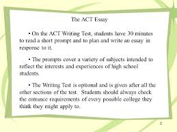 about the act essay the act essay on the act writing test  the act essay on the act writing test students have 30 minutes to a