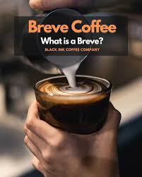 Coffee farmers pour their hearts into their fruit, we want to represent the coffee they grow in a way that highlights their hard work and dedication. Breve Coffee What Is A Breve Latte And How To Make One At Home Black Ink Coffee Company