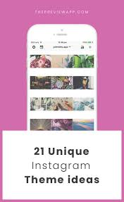 21 Instagram Theme Ideas using Preview App (+ Editing Tips)