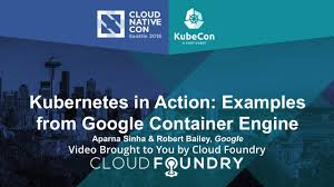 Kubernetes In Action Examples From Google Container Engine By Aparna Sinha Robert Bailey Google