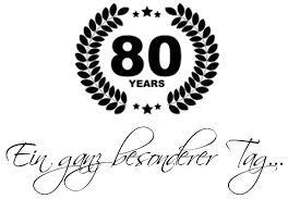 Der 80 Geburtstag Ein Ganz Besonderer Tag