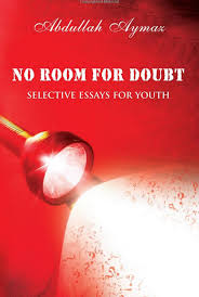 no room for doubt selective essays for youth abdullah aymaz  no room for doubt selective essays for youth abdullah aymaz safvet senih