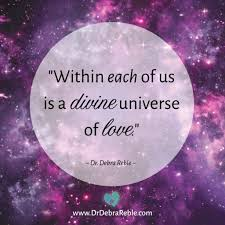 Quote Within Each Of Us Is A Divine Universe Of Love Debra L