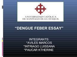 dengue feber essay jpg cb  ldquodengue feber essayrdquo integrants aviles marcos intriago luissana paucar ktherine