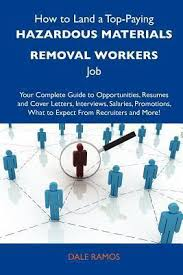 How To Land A Top Paying Hazardous Materials Removal Workers Job