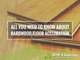 ensure that your hardwood flooring is properly acclimated hardwood flooring london bsi flooring
