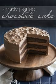 Simply Perfect Chocolate Cake Easy One Bowl Recipe Moist And
