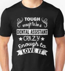 tough enough to be a dental istant crazy enough to love it t shirt uni