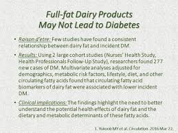 a diabetes and diet update new studies patient care more research is needed to better understand health effects of dairy fat and the dietary and metabolic determinants of these fatty acids