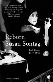 susan sontag essay on photography against interpretation and other  reborn early diaries 1947 1963 co uk susan sontag david reborn early diaries 1947 1963 co