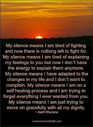 Quotes My Silence Means I Am Tired Of Fighting And Now There Is Best Fighting Quotes