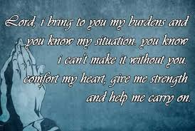 Prayer Quotes For Strength Impressive Prayer Quotes Lord I Bring To You My Burdens And You Know My