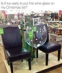 huge wine glasses love this glass drink meme funny and oversized centerpiece ideas