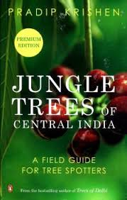 Jungle Trees of Central India - A Field Guide for Tree Spotters: Buy Jungle  Trees of Central India - A Field Guide for Tree Spotters by Pradip Krishen  at Low Price in